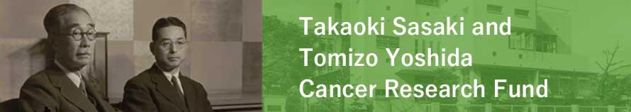 Takaoki Sasaki and Tomizo Yoshida Cancer Research Fund